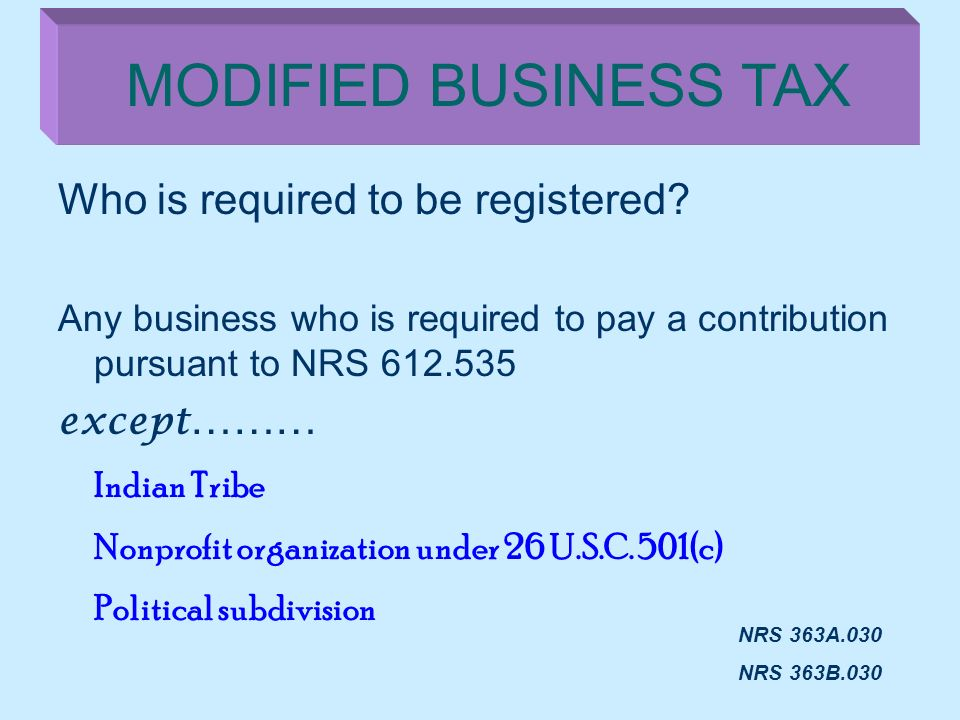 MODIFIED BUSINESS TAX Who is required to be registered Indian Tribe