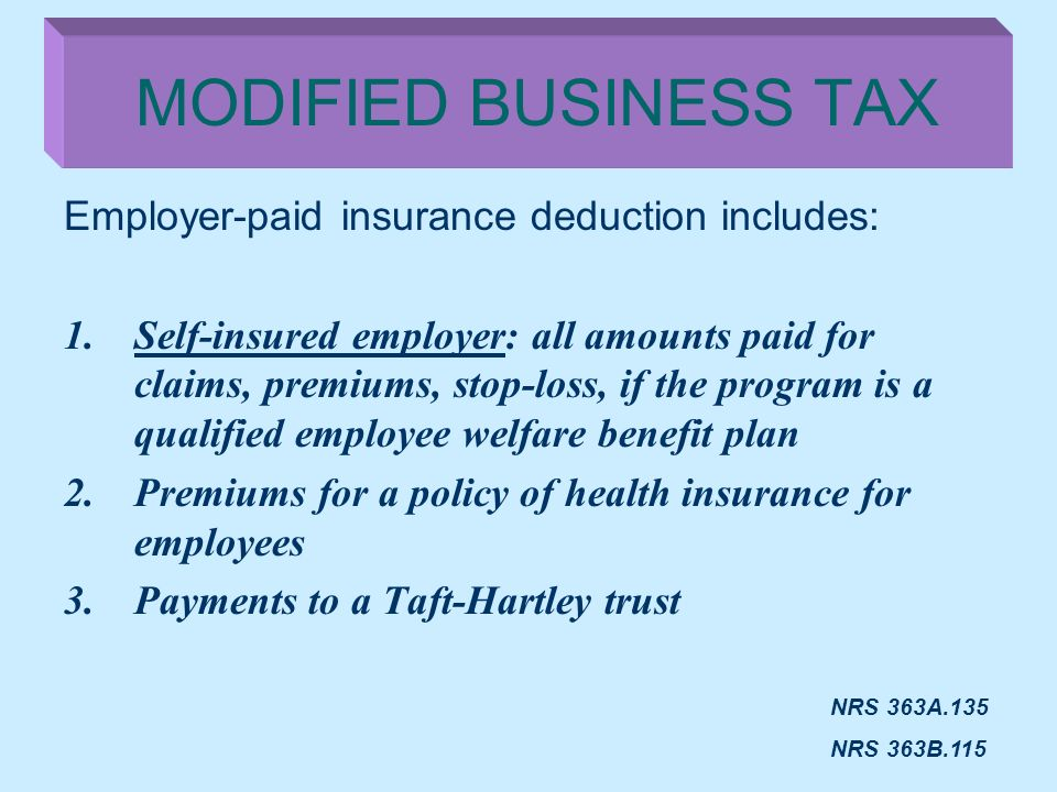 MODIFIED BUSINESS TAX Employer-paid insurance deduction includes: