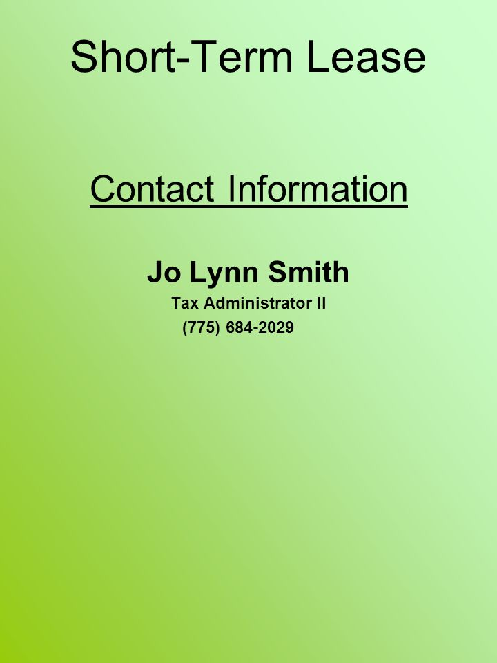 Short-Term Lease Contact Information Jo Lynn Smith Tax Administrator II (775) 684-2029