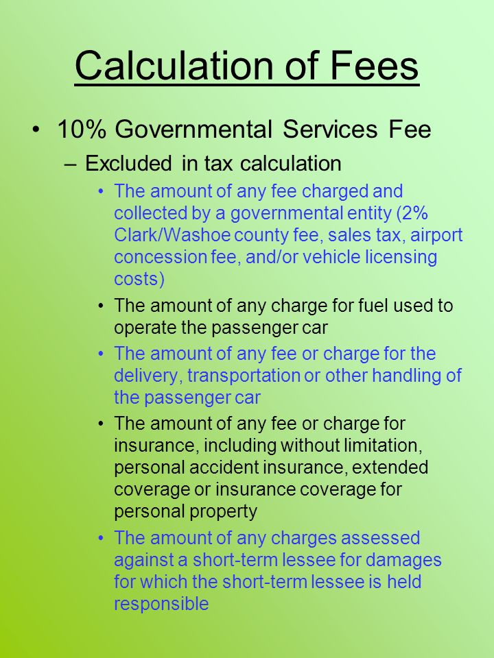 Calculation of Fees 10% Governmental Services Fee