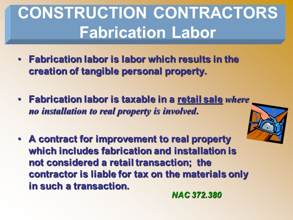 CONSTRUCTION CONTRACTORS Fabrication Labor