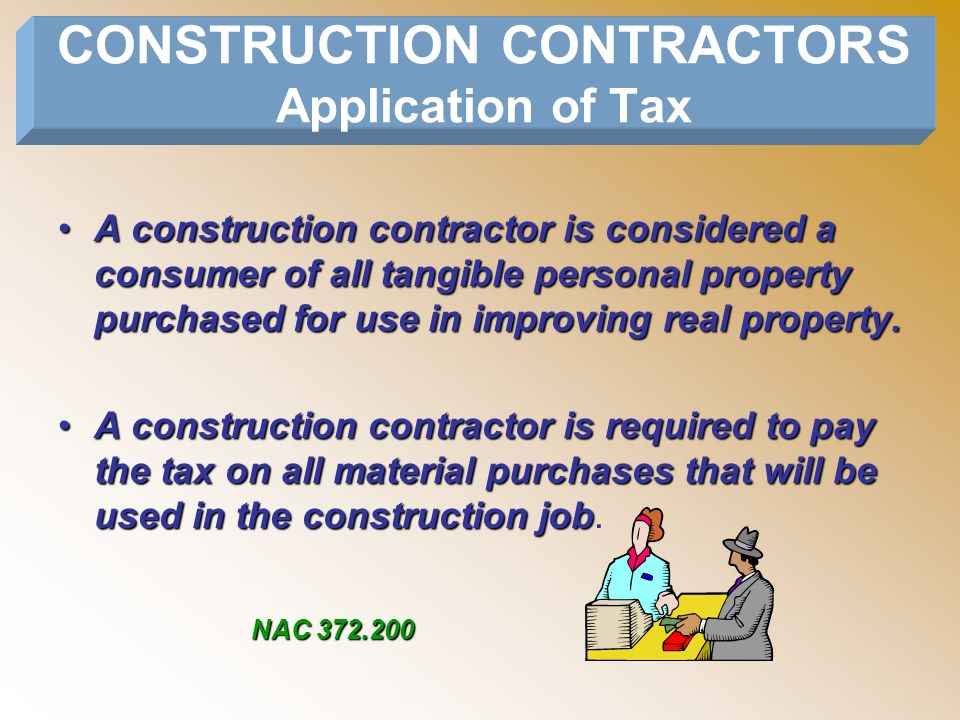 CONSTRUCTION CONTRACTORS Application of Tax