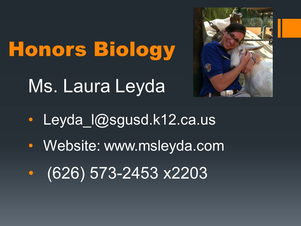 Honors Biology Ms. Laura Leyda (626) x2203