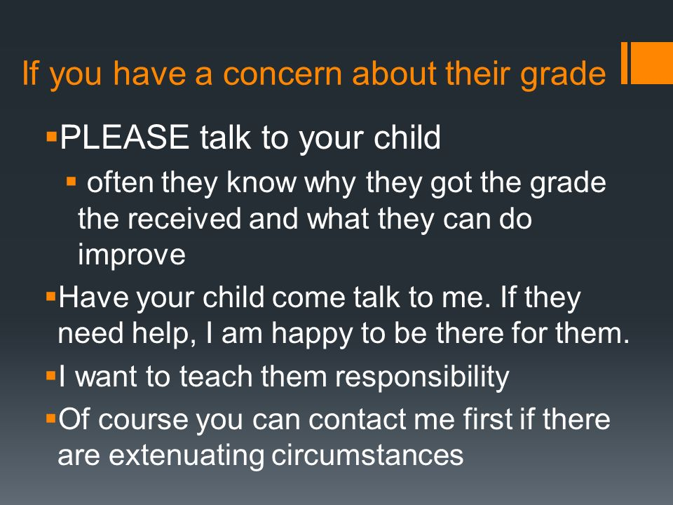 If you have a concern about their grade