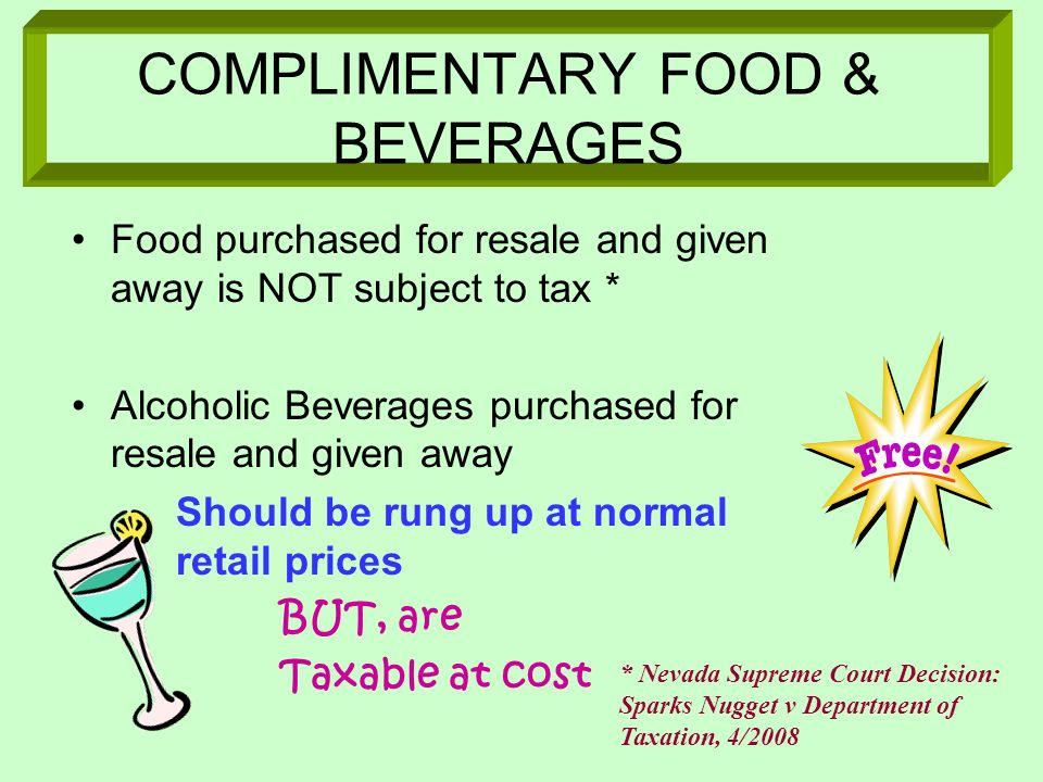 COMPLIMENTARY FOOD & BEVERAGES