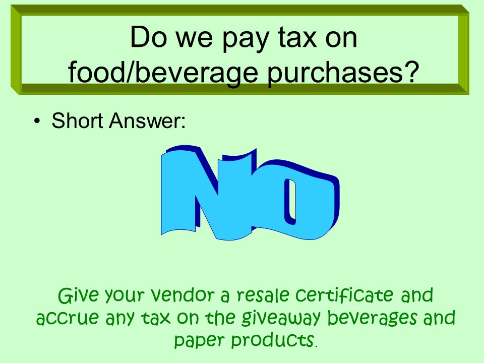 Do we pay tax on food/beverage purchases