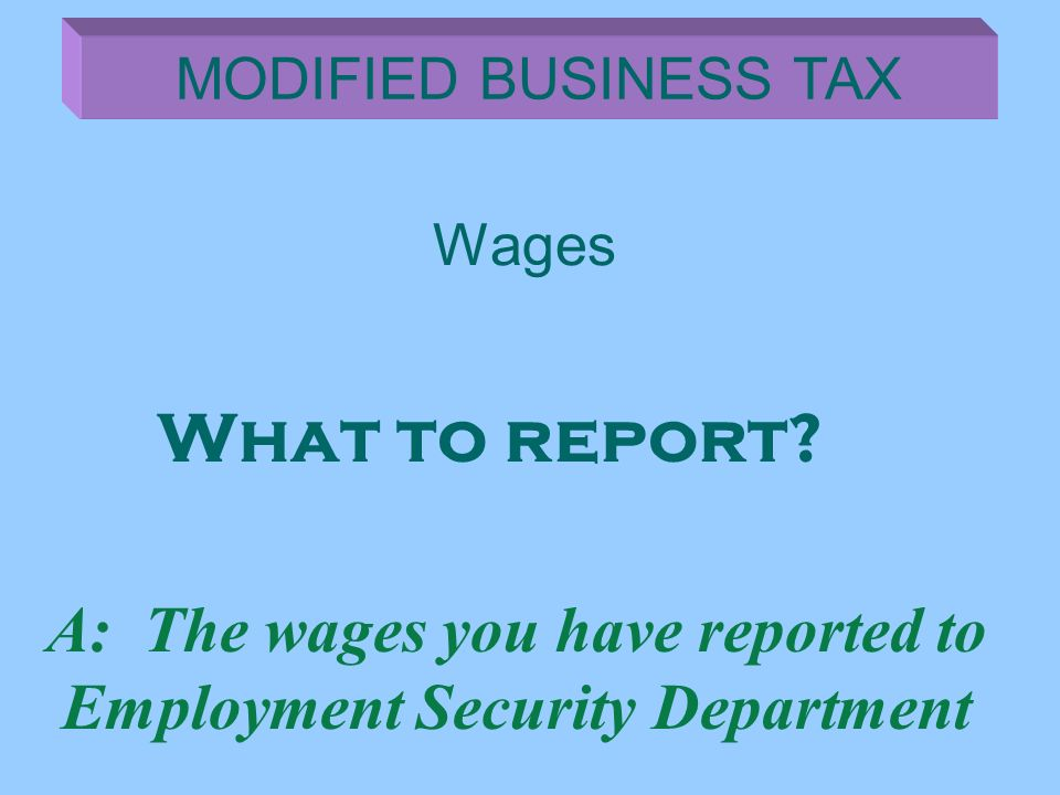 A: The wages you have reported to Employment Security Department