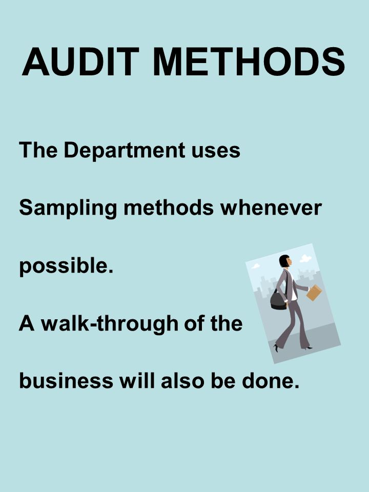 AUDIT METHODS The Department uses Sampling methods whenever possible.