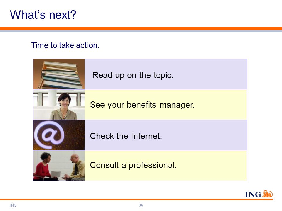 What's next Read up on the topic. See your benefits manager.