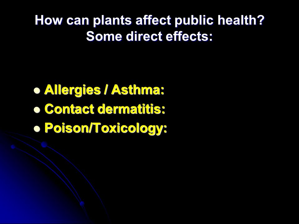 How can plants affect public health Some direct effects: