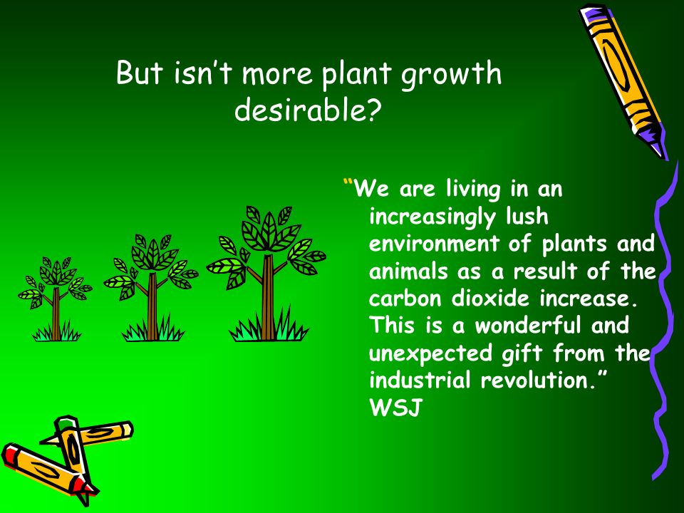 But isn't more plant growth desirable