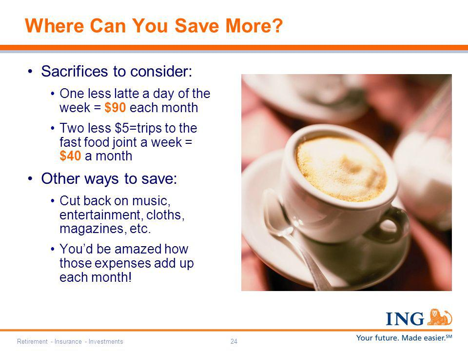 Where Can You Save More Sacrifices to consider: Other ways to save: