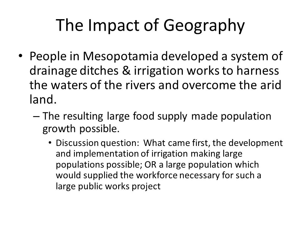 the impact of geography on peoples lives To acquaint pupils with ideas about how geography can affect settlement  the yearly flooding and receding of the nile determined how people lived in ancient.