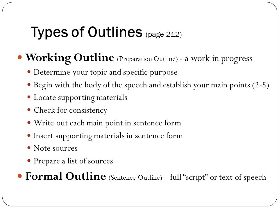 formal full sentence outline A scratch outline a topic outline a sentence outline  a topic outline is a  more formal outline, and if it is to be turned into your professor there are  should  not be any punctuation because you are writing phrases, not complete sentences.
