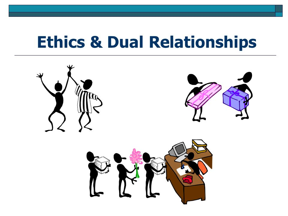 Ethics & Dual Relationships