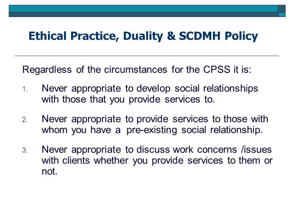 Ethical Practice, Duality & SCDMH Policy