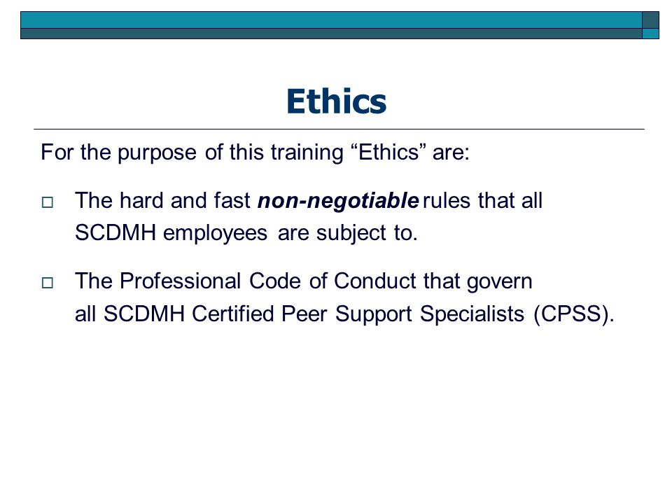 Ethics For the purpose of this training Ethics are: