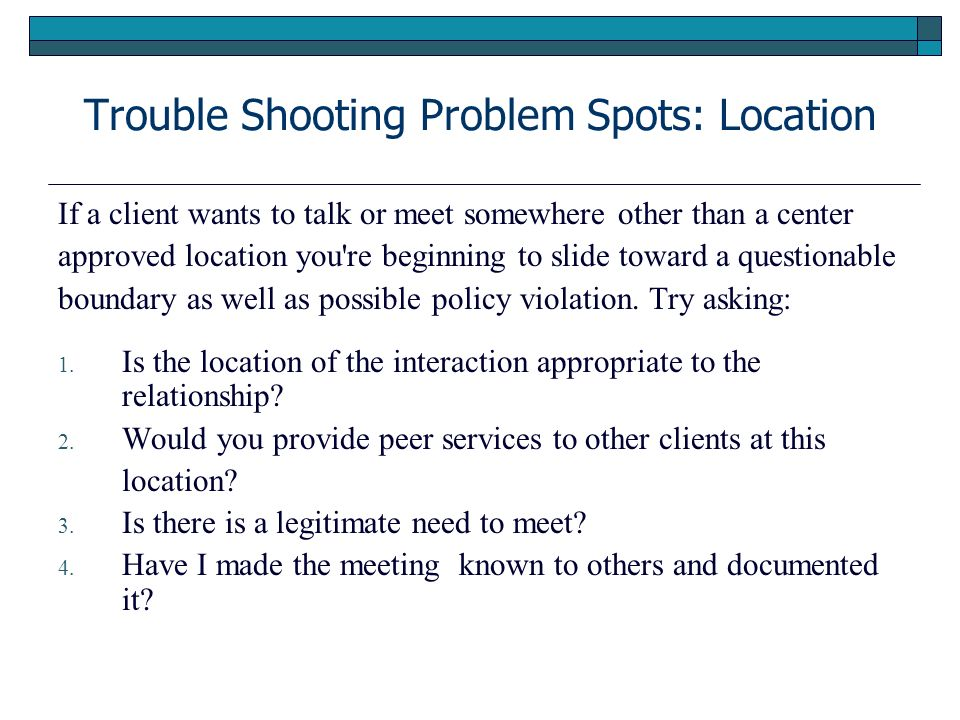 Trouble Shooting Problem Spots: Location