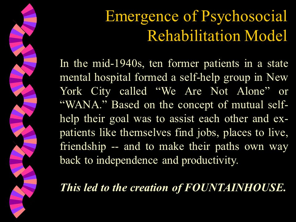 Emergence of Psychosocial Rehabilitation Model