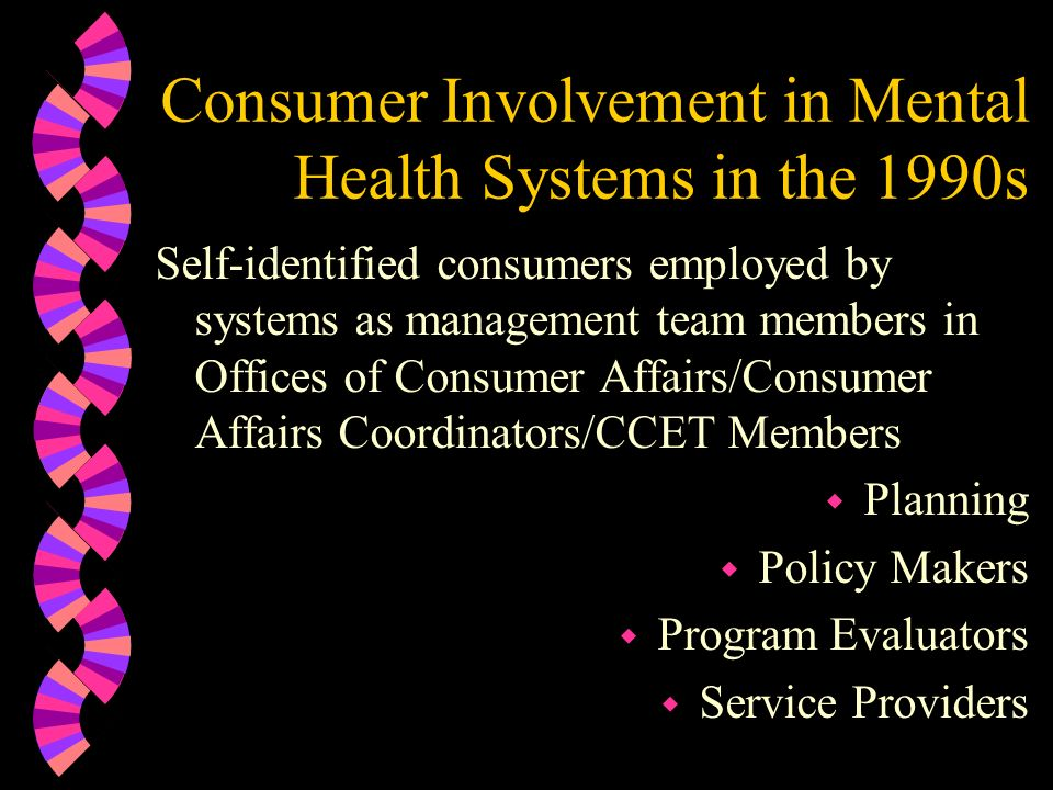 Consumer Involvement in Mental Health Systems in the 1990s