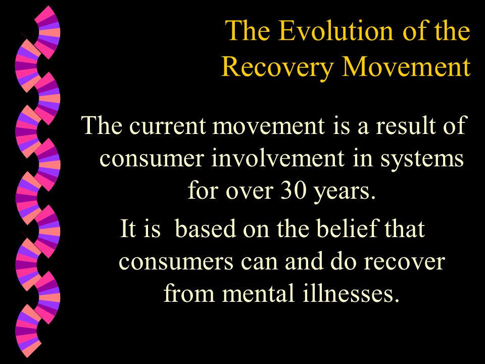 The Evolution of the Recovery Movement