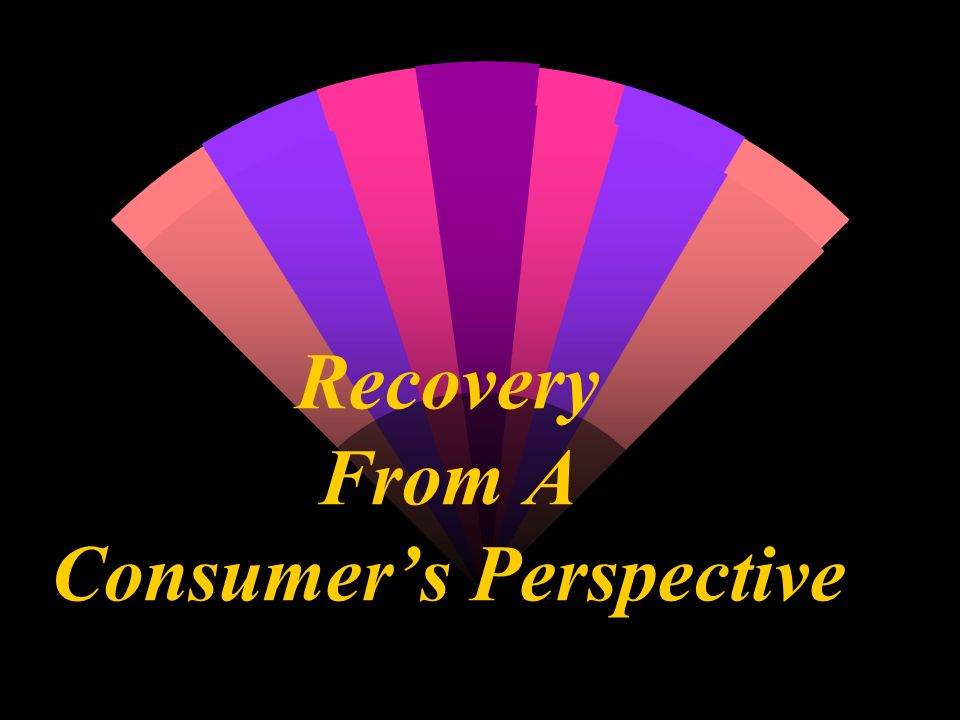 Recovery From A Consumer's Perspective