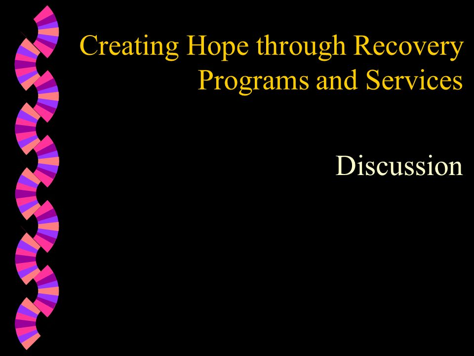 Creating Hope through Recovery Programs and Services