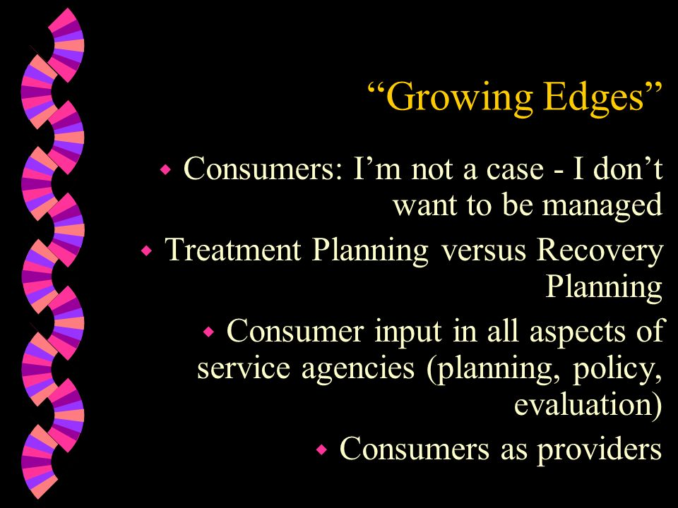 Growing Edges Consumers: I'm not a case - I don't want to be managed