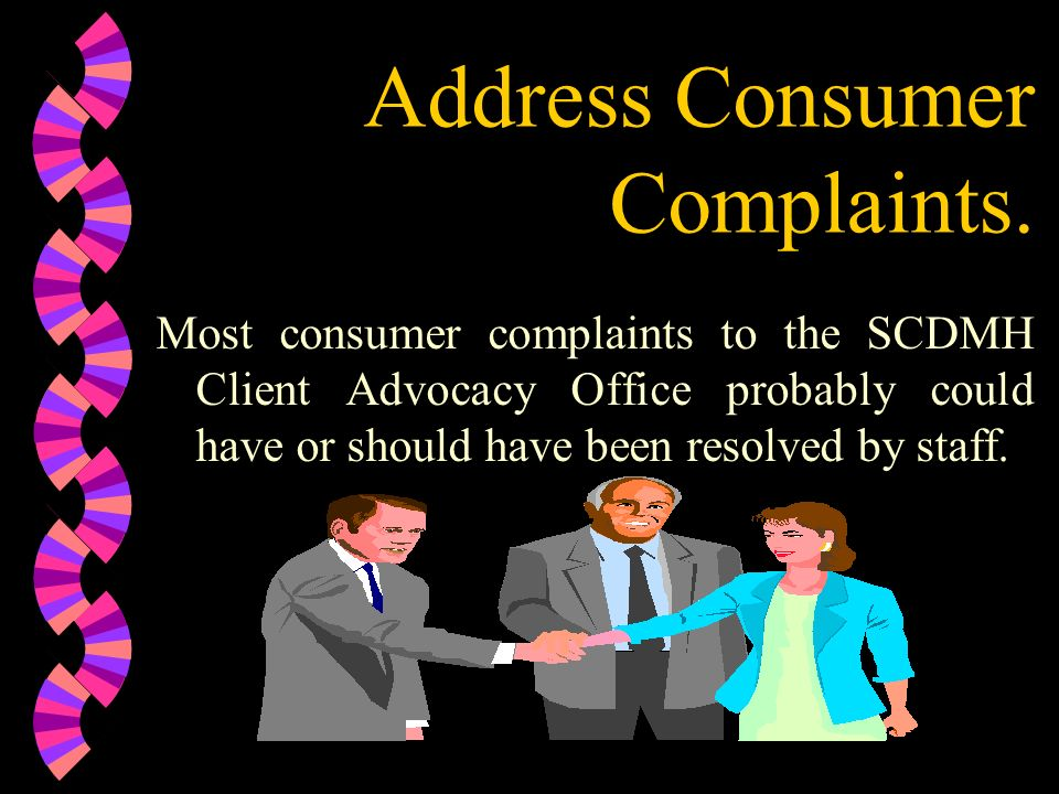 Address Consumer Complaints.