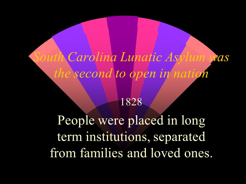 South Carolina Lunatic Asylum was the second to open in nation