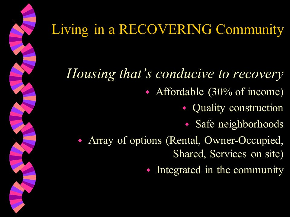 Living in a RECOVERING Community