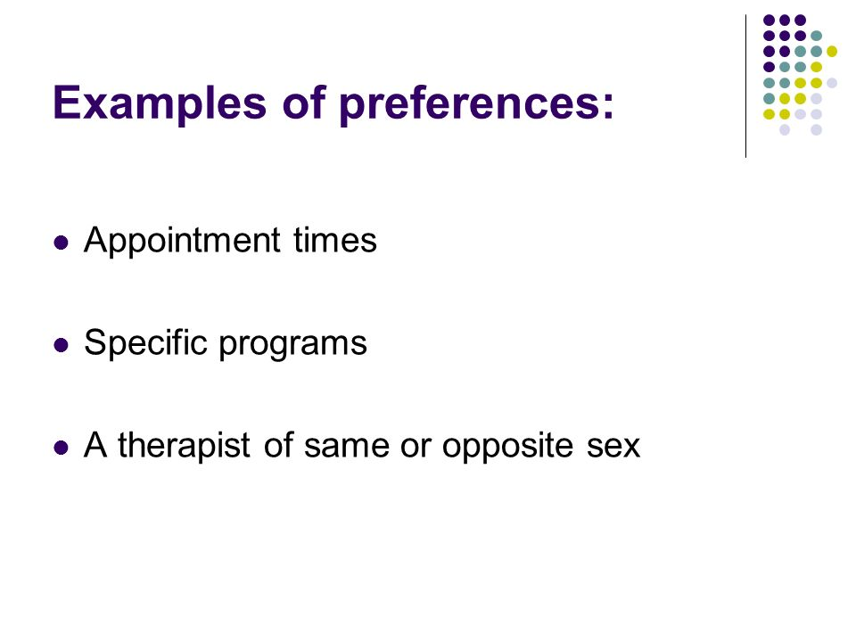 Examples of preferences: