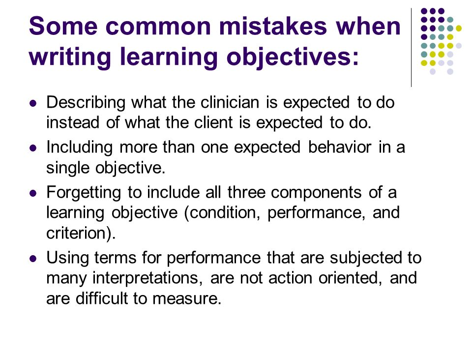 Some common mistakes when writing learning objectives:
