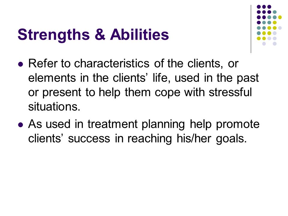Strengths & Abilities