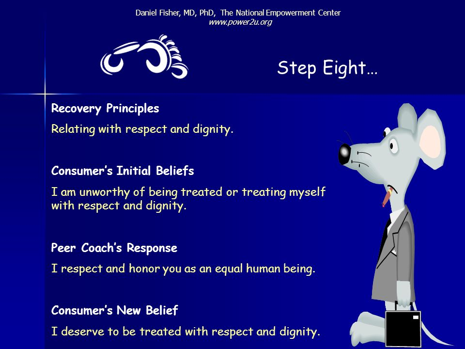 Step Eight… Recovery Principles Relating with respect and dignity.