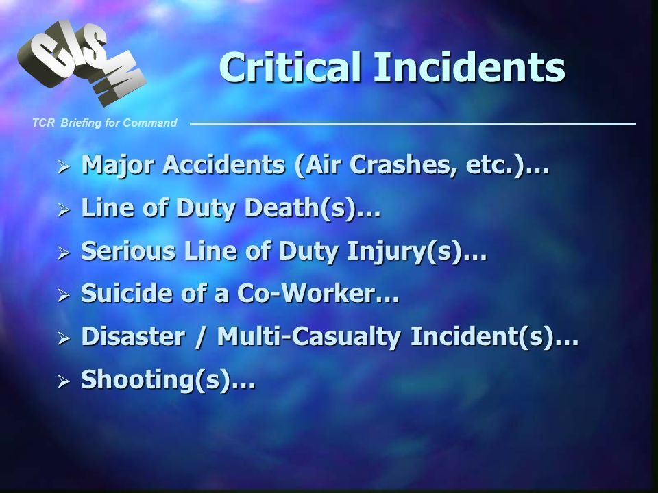 Critical Incidents Major Accidents (Air Crashes, etc.)…
