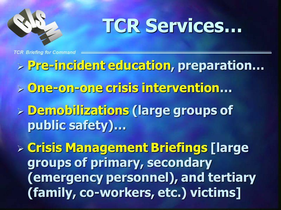 TCR Services… Pre-incident education, preparation…