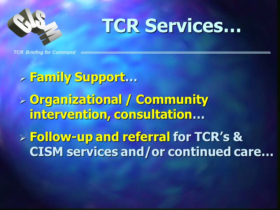 TCR Services… Family Support…
