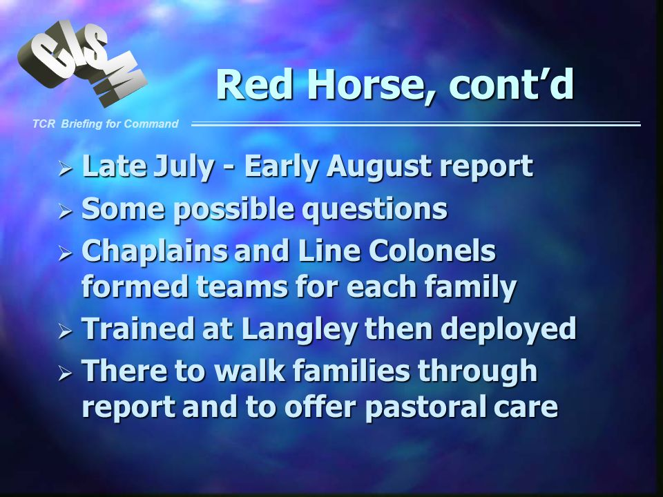 Red Horse, cont'd Late July - Early August report