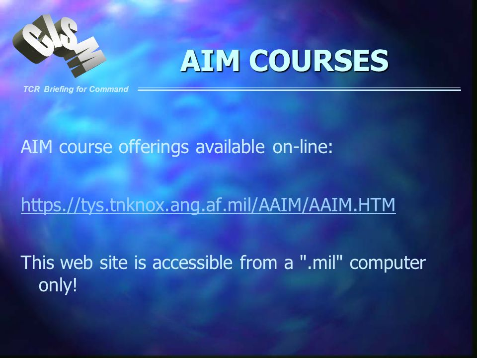 AIM COURSES AIM course offerings available on-line: