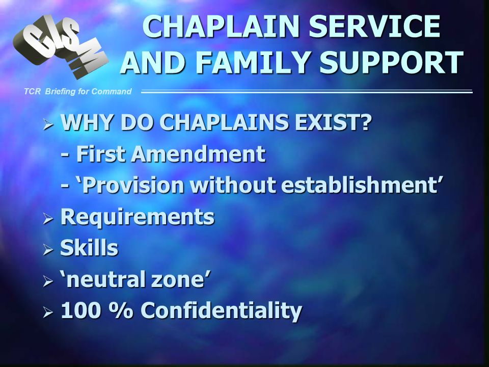 CHAPLAIN SERVICE AND FAMILY SUPPORT