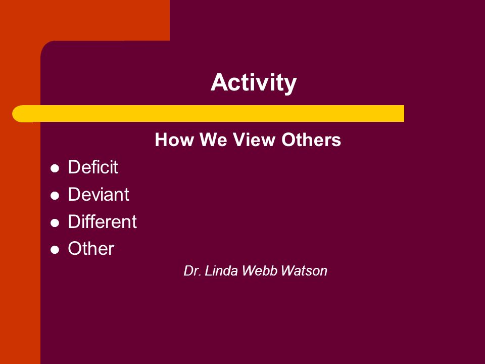 Activity How We View Others Deficit Deviant Different Other