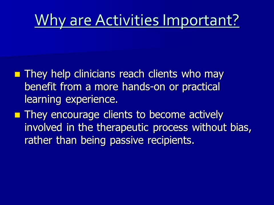 Why are Activities Important