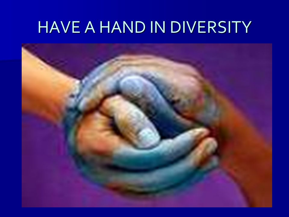 HAVE A HAND IN DIVERSITY