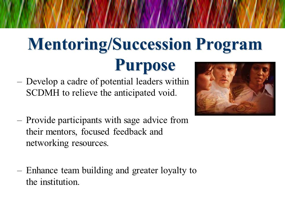 Mentoring/Succession Program Purpose