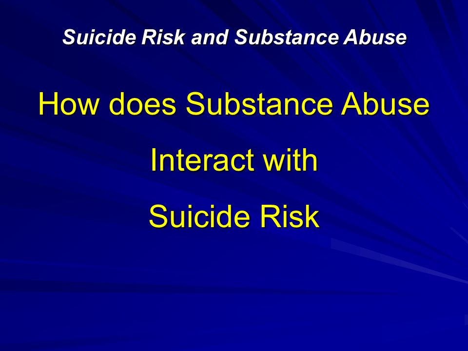 Suicide Risk and Substance Abuse