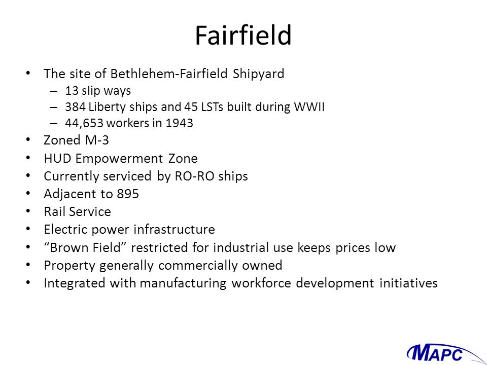 Fairfield The site of Bethlehem-Fairfield Shipyard Zoned M-3