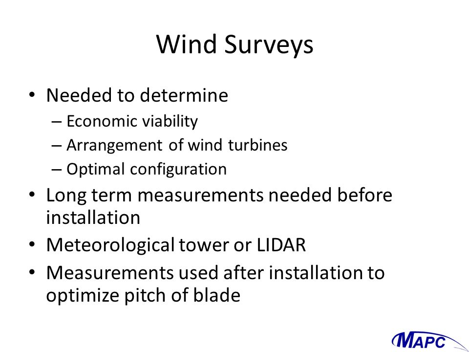 Wind Surveys Needed to determine