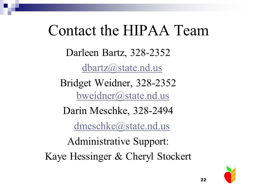Contact the HIPAA Team Darleen Bartz, 328-2352 dbartz@state.nd.us