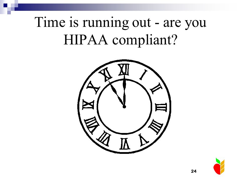 Time is running out - are you HIPAA compliant